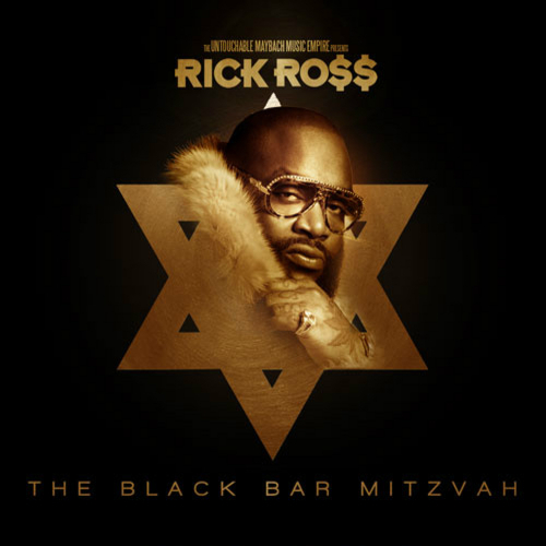 Download: rick ross – the black bar mitzvah mixtape | consequence.